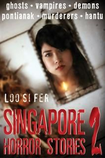 SINGAPORE HORROR STORIES 2, LOO SI FER