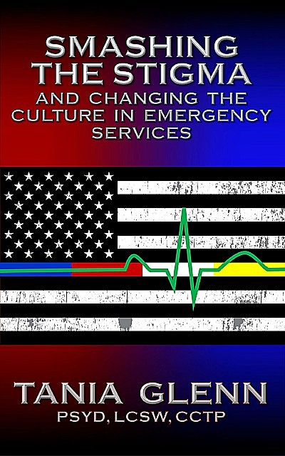 Smashing the Stigma and Changing the Culture in Emergency Services, Tania Glenn