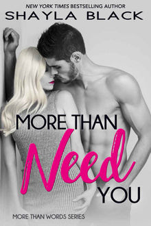 More Than Need You (More Than Words Book 2), Shayla Black