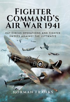 Fighter Command's Air War 1941, Norman Franks