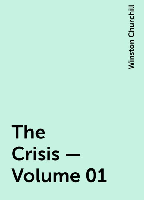 The Crisis — Volume 01, Winston Churchill