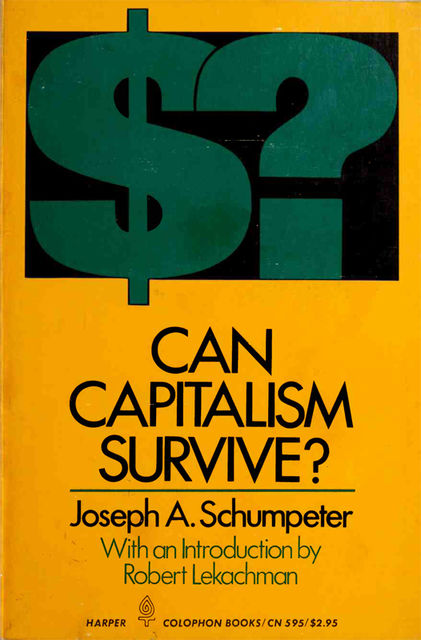 Can Capitalism Survive, JOSEPH A.SCHUMPETER