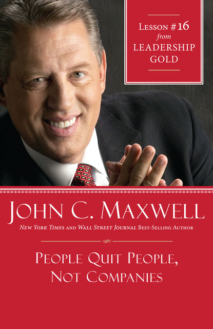 People Quit People, Not Companies, Maxwell John