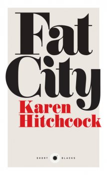 Fat City, Karen Hitchcock