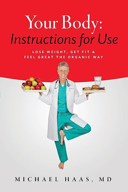 Your Body: Instructions for Life, Michael Haas