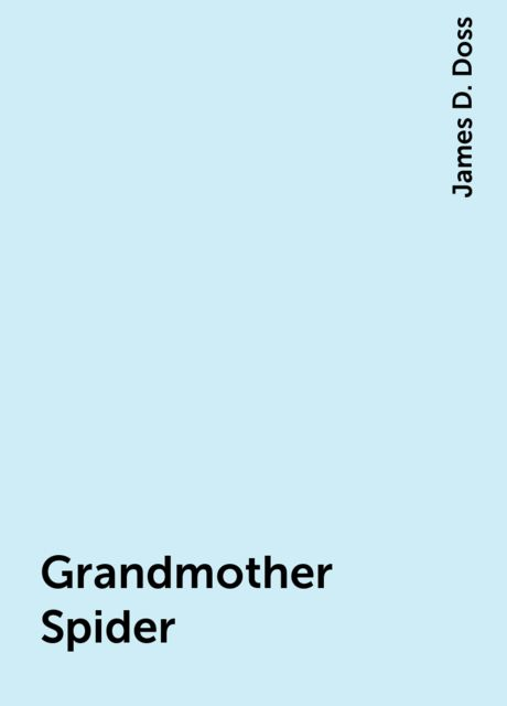 Grandmother Spider, James D. Doss