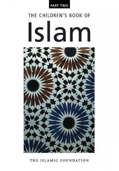 The Children's Book of Islam Part Two, M. Manazir Ahsan