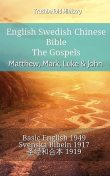 English Swedish Chinese Bible – The Gospels – Matthew, Mark, Luke & John, TruthBeTold Ministry