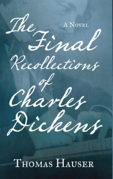 The Final Recollections of Charles Dickens, Thomas Hauser