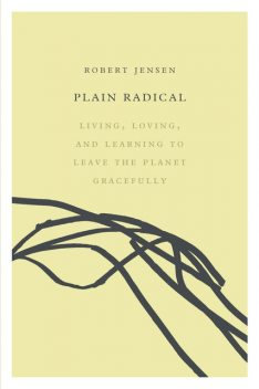 Plain Radical, Robert Jensen