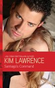 Santiago's Command, Kim Lawrence