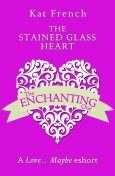 The Stained Glass Heart, Kat French