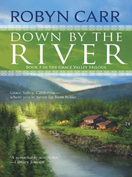Down by the River, Robyn Carr