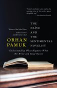 The Naive and the Sentimental Novelist, Orhan Pamuk