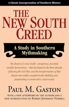 The New South Creed, Paul M. Gaston