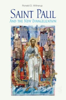 Saint Paul and the New Evangelization, Ronald D.Witherup