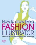 How to Draw Like a Fashion Illustrator, Robyn Neild