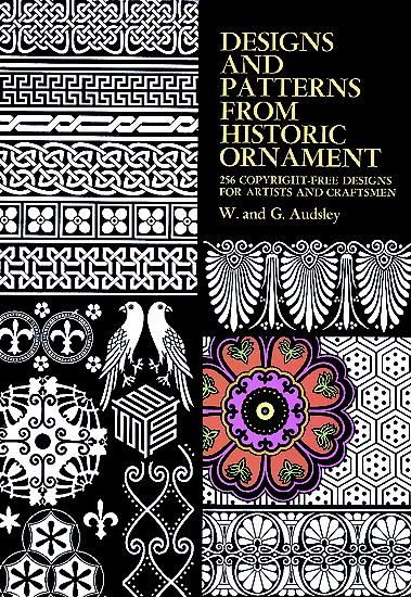 Designs and Patterns from Historic Ornament, G.Audsley, W.Audsley