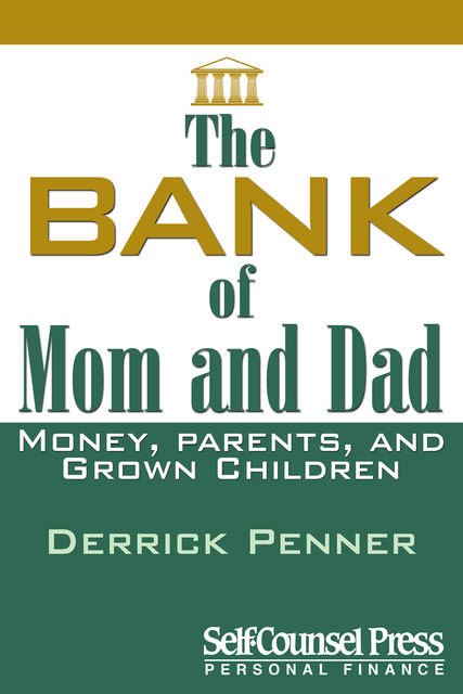 The Bank of Mom and Dad, Derrick Penner