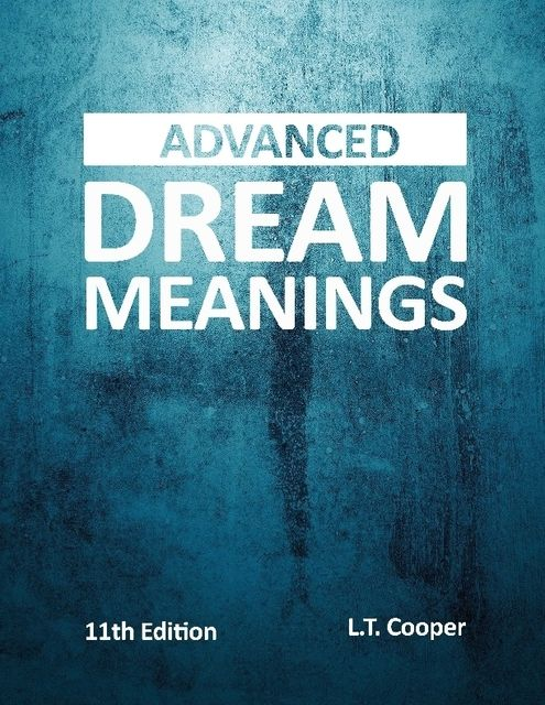 Advanced Dream Meanings, L.T.Cooper