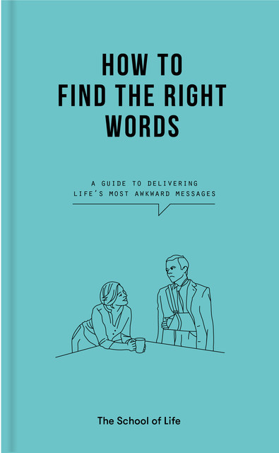 How to Find the Right Words, The School of Life