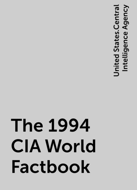 The 1994 CIA World Factbook, United States.Central Intelligence Agency