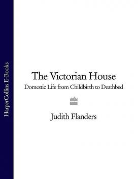 The Victorian House, Judith Flanders