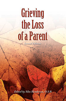 Grieving the Loss of a Parent, O.S.B., Silas Henderson
