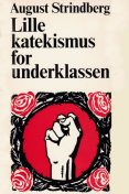 Lille katekismus for underklassen, August Strindberg