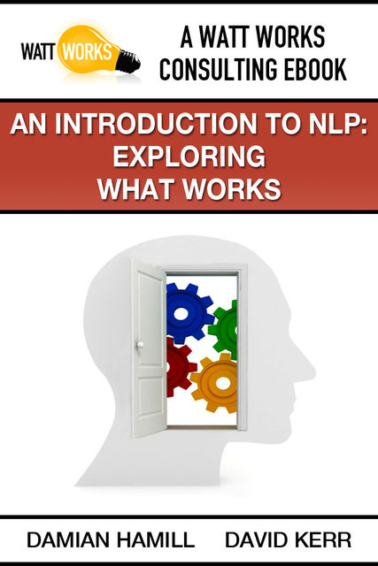An Introduction to NLP: Exploring What Works, Damian Hamill, David Kerr