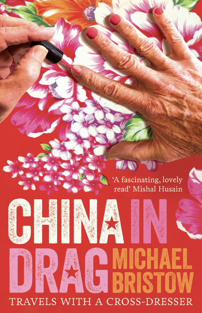 China in Drag, Michael Bristow