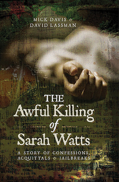 The Awful Killing of Sarah Watts, David Lassman, Mick Davis