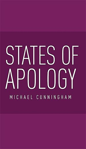 States of apology, Michael Cunningham