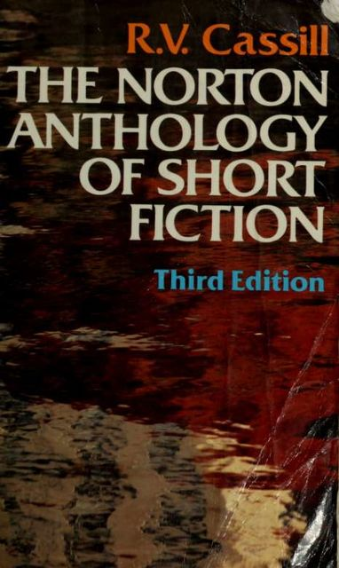 The Norton anthology of short fiction (Third Edition), 1919–2002, Cassill, R.V.
