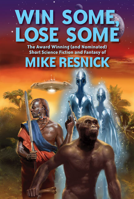 Win Some, Lose Some, Mike Resnick