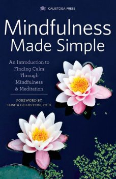 Mindfulness Made Simple, Calistoga Press