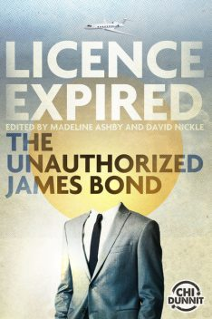 Licence Expired, RICHARD LEE BYERS, Jeffrey Ford, James Alan Gardner, Laird Barron, A.M.Dellamonica, E.L.Chen, Jacqueline Baker, Kathryn Kuitenbrouwer