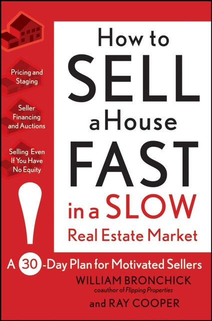How to Sell a House Fast in a Slow Real Estate Market, Cooper, William, Ray – Bronchick