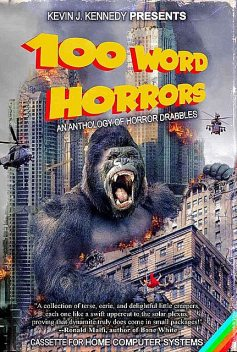 100 Word Horrors: An Anthology of Horror Drabbles, Jeff Strand, William Nolan, Mark Lukens, Kevin Kennedy, Rick Gualtieri, Richard Chizmar, Michael Arnzen, Lisa Morton, Amy Cross, Gord Rollo, Mathew Brockmeyer