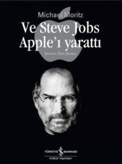 Ve Steve Jobs Apple'ı Yarattı, Michael Moritz
