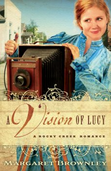 A Vision of Lucy, Margaret Brownley