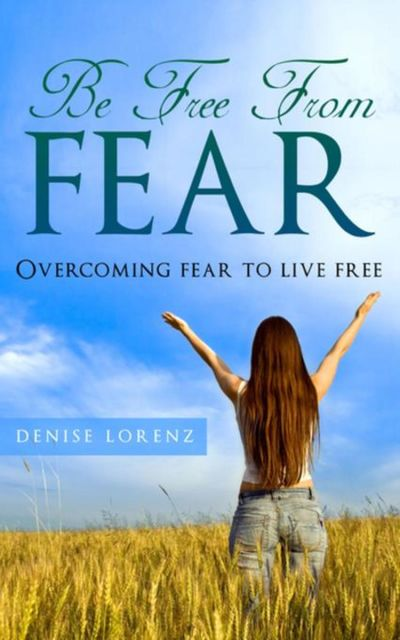 Be Free From Fear, Denise Lorenz