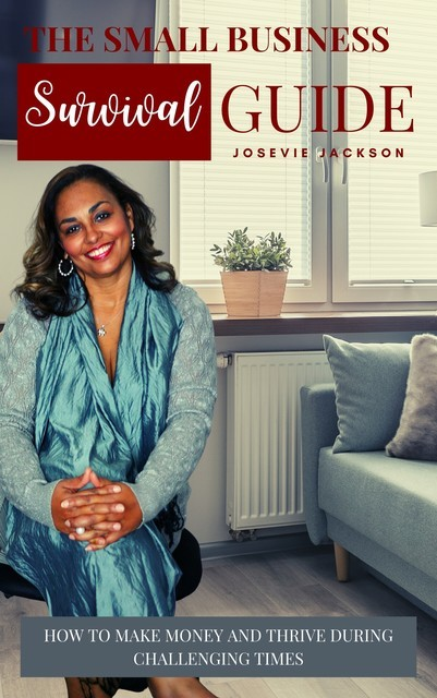 Small Business Survival Guide, Josevie F. Jackson
