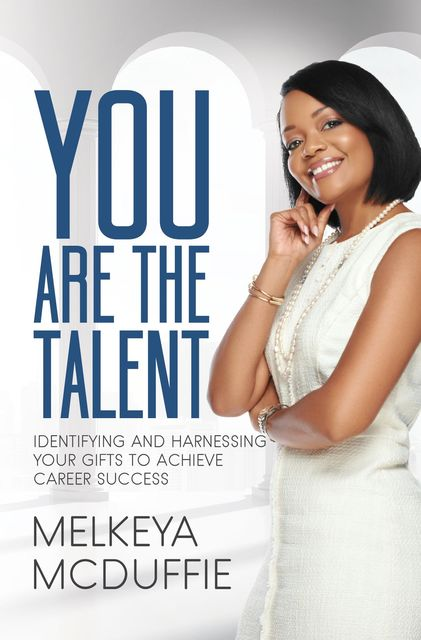 YOU Are the Talent, Melkeya McDuffie