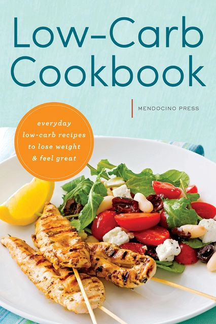 Low Carb Cookbook, Mendocino Press