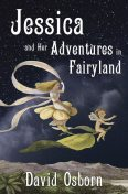 Jessica and Her Adventures in Fairyland, David Osborn