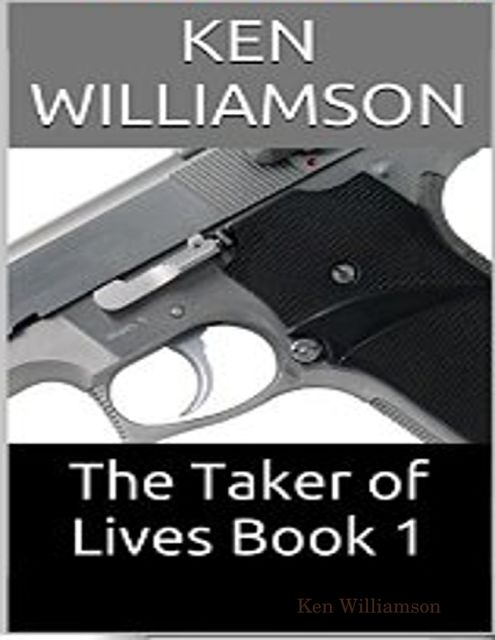 The Taker of Lives Book 1, Ken Williamson