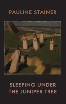 Sleeping under the Juniper Tree, Pauline Stainer