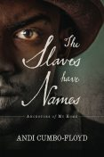 The Slaves Have Names, Cumbo-Floyd Andi