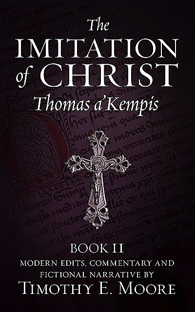 The Imitation of Christ, Book II, Timothy Moore, Thomas a'Kempis